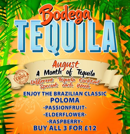 August Is Tequila Month @ Bodega!